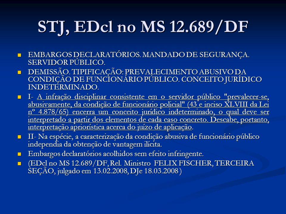 STJ, EDcl no MS 12.689/DF EMBARGOS DECLARATÓRIOS. MANDADO DE SEGURANÇA. SERVIDOR PÚBLICO. EMBARGOS DECLARATÓRIOS. MANDADO DE SEGURANÇA. SERVIDOR PÚBLI