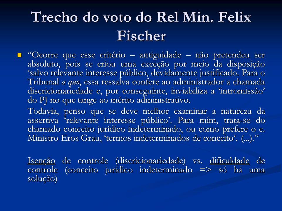 Trecho do voto do Rel Min. Felix Fischer Ocorre que esse critério – antiguidade – não pretendeu ser absoluto, pois se criou uma exceção por meio da di