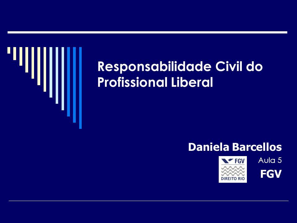 Responsabilidade Diferenciada A responsabilidade do profissional liberal é subjetiva; A responsabilidade do estabelecimento é objetiva.