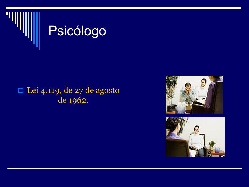 Psicólogo Lei 4.119, de 27 de agosto de 1962.