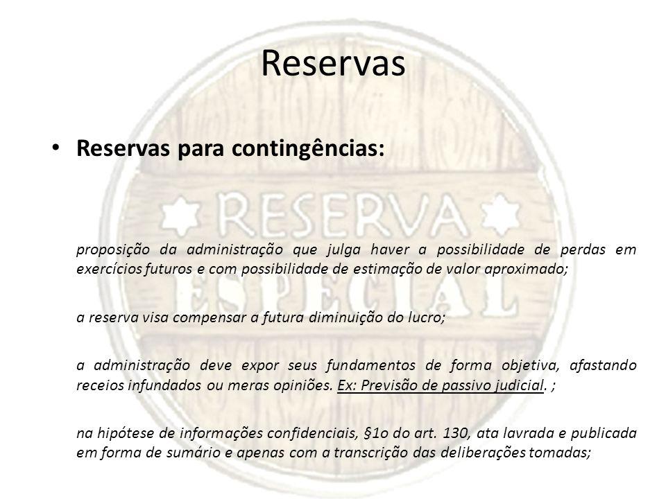 Reservas Reservas para contingências: proposição da administração que julga haver a possibilidade de perdas em exercícios futuros e com possibilidade