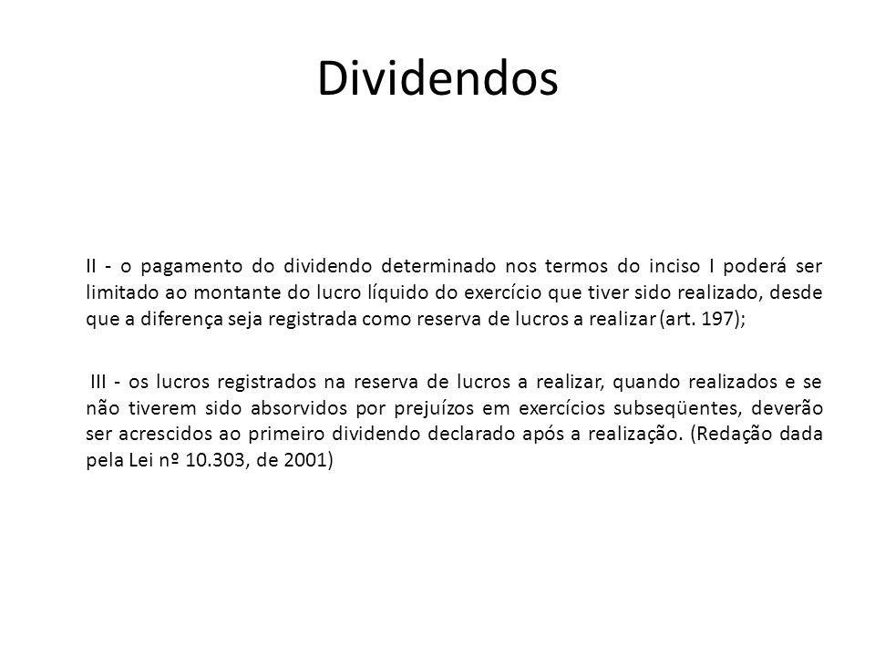 Dividendos II - o pagamento do dividendo determinado nos termos do inciso I poderá ser limitado ao montante do lucro líquido do exercício que tiver si