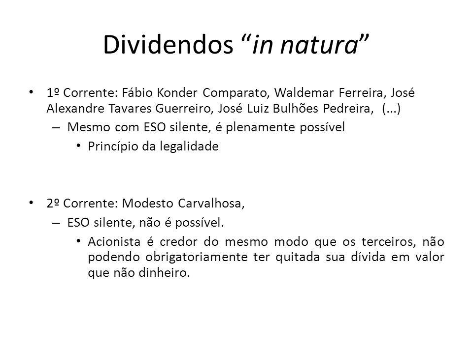 Dividendos in natura 1º Corrente: Fábio Konder Comparato, Waldemar Ferreira, José Alexandre Tavares Guerreiro, José Luiz Bulhões Pedreira, (...) – Mes