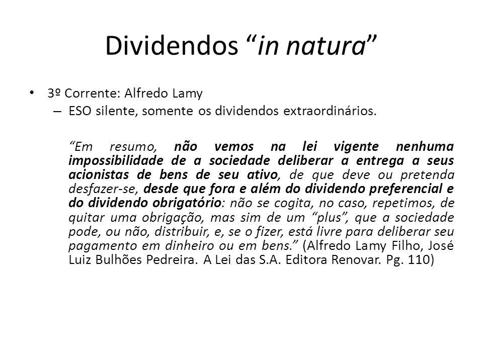 Dividendos in natura 3º Corrente: Alfredo Lamy – ESO silente, somente os dividendos extraordinários. Em resumo, não vemos na lei vigente nenhuma impos