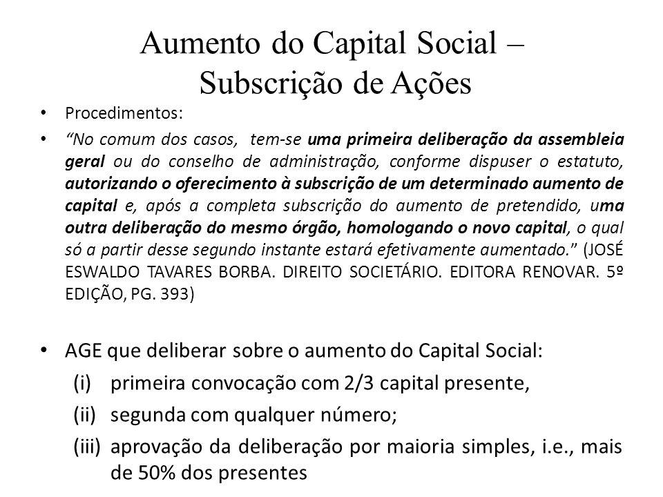 Aumento do Capital Social – Subscrição de Ações Procedimentos: No comum dos casos, tem-se uma primeira deliberação da assembleia geral ou do conselho
