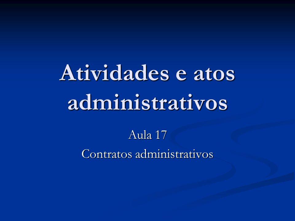 Atividades e atos administrativos Aula 17 Contratos administrativos