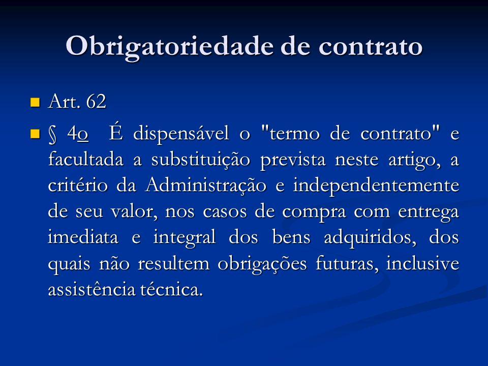 Obrigatoriedade de contrato Art. 62 Art. 62 § 4o É dispensável o
