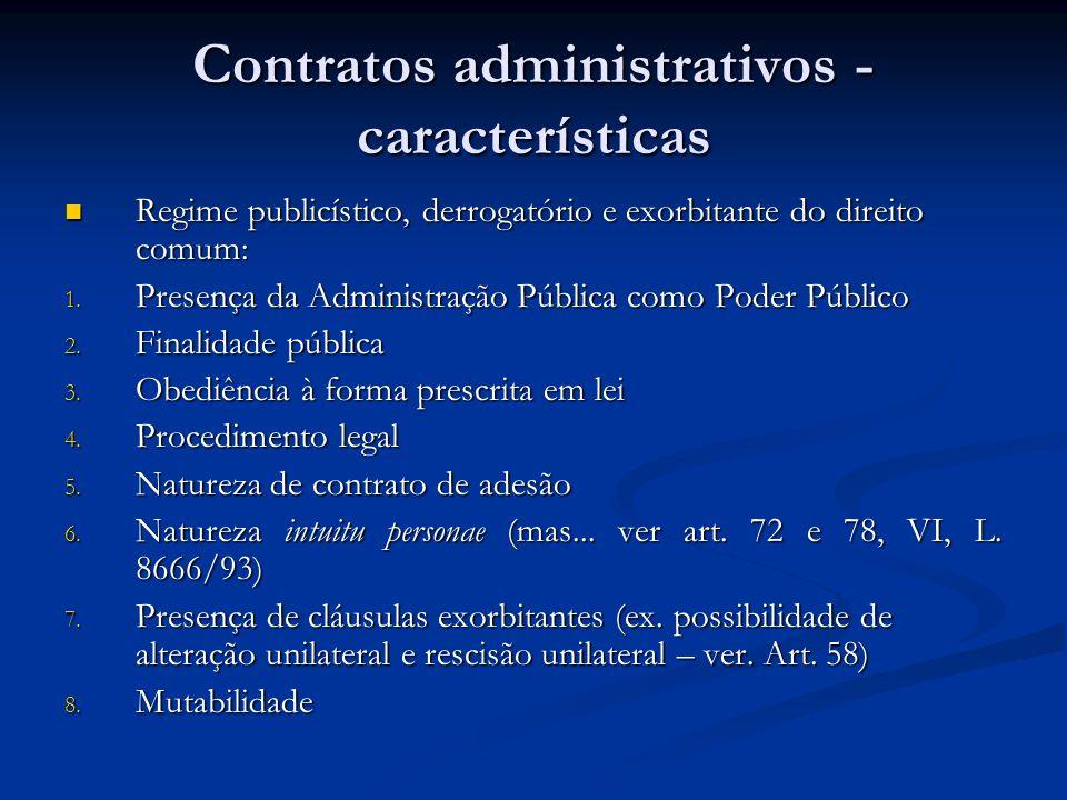 Contratos administrativos - características Regime publicístico, derrogatório e exorbitante do direito comum: Regime publicístico, derrogatório e exor