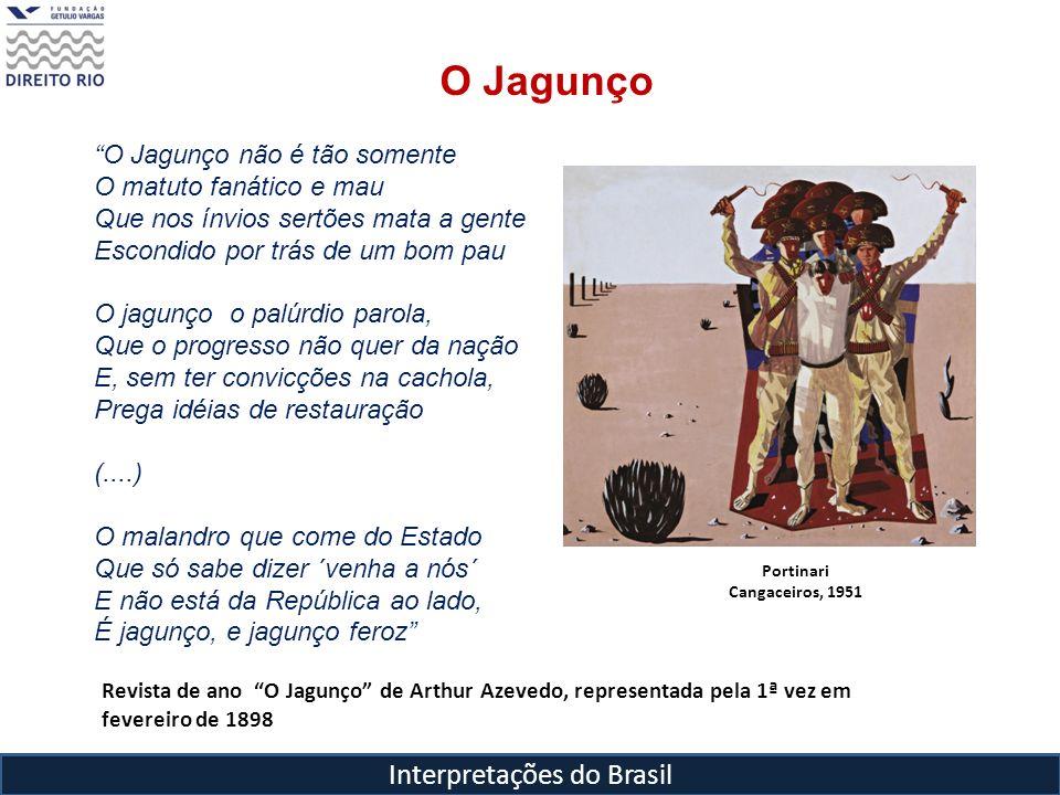 Interpretações do Brasil Revista de ano O Jagunço de Arthur Azevedo, representada pela 1ª vez em fevereiro de 1898 O Jagunço O Jagunço não é tão somen
