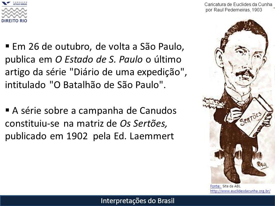 Interpretações do Brasil Caricatura de Euclides da Cunha por Raul Pederneiras, 1903 Em 26 de outubro, de volta a São Paulo, publica em O Estado de S.