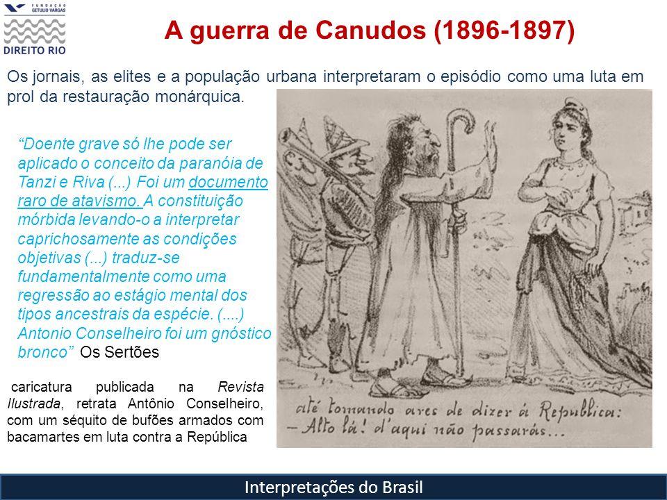 Interpretações do Brasil A guerra de Canudos (1896-1897) caricatura publicada na Revista Ilustrada, retrata Antônio Conselheiro, com um séquito de buf
