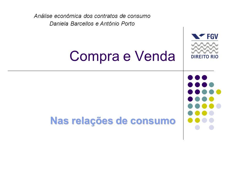 Compra e Venda Nas relações de consumo Análise econômica dos contratos de consumo Daniela Barcellos e Antônio Porto