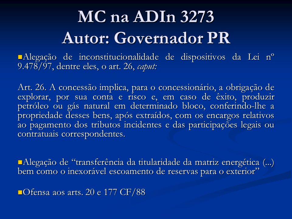 MC na ADIn 3273 Autor: Governador PR Alegação de inconstitucionalidade de dispositivos da Lei nº 9.478/97, dentre eles, o art. 26, caput: Alegação de