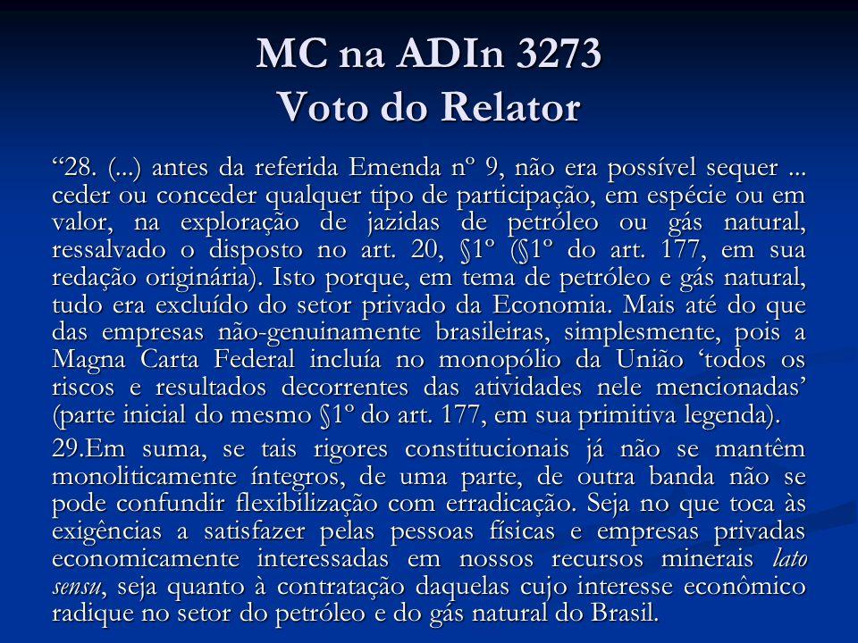 MC na ADIn 3273 Voto do Relator 28. (...) antes da referida Emenda nº 9, não era possível sequer... ceder ou conceder qualquer tipo de participação, e