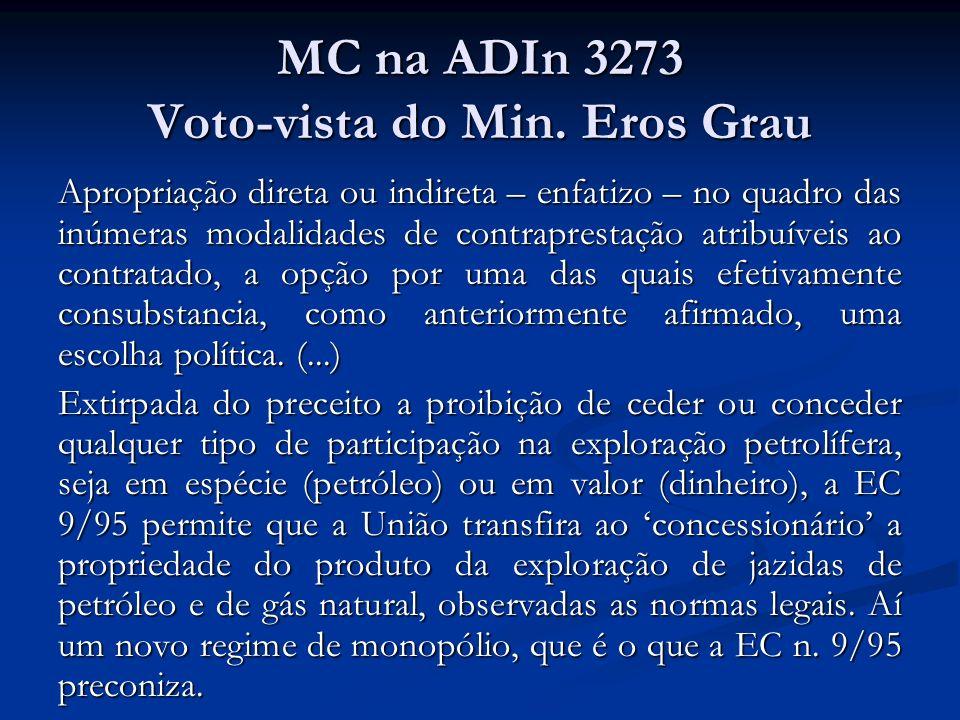 MC na ADIn 3273 Voto-vista do Min. Eros Grau Apropriação direta ou indireta – enfatizo – no quadro das inúmeras modalidades de contraprestação atribuí