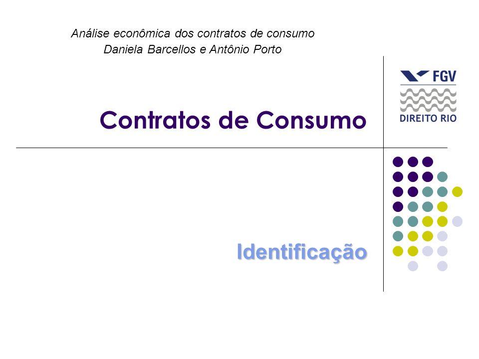 Contratos de Consumo Identificação Análise econômica dos contratos de consumo Daniela Barcellos e Antônio Porto