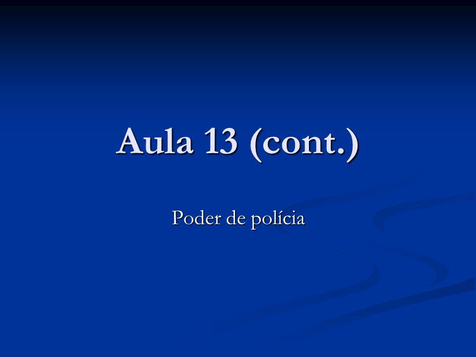 Aula 13 (cont.) Poder de polícia