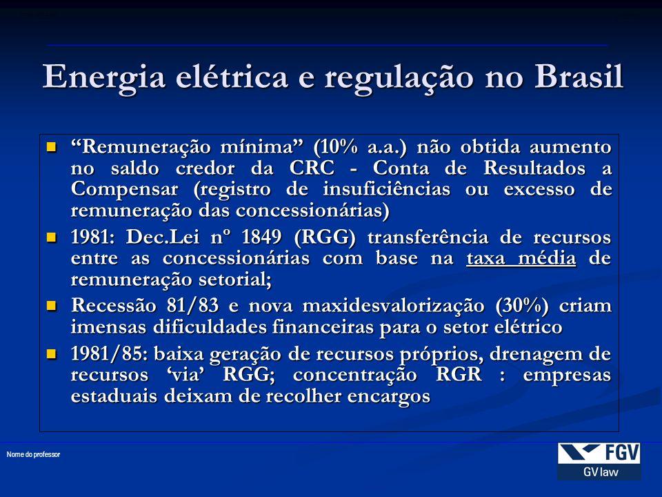 33 FGV-EDESP disciplina Nome do professor Remuneração mínima (10% a.a.) não obtida aumento no saldo credor da CRC - Conta de Resultados a Compensar (r