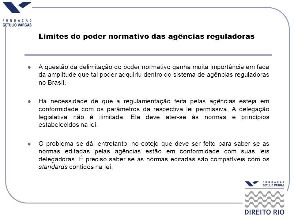 Limites do poder normativo das agências reguladoras A questão da delimitação do poder normativo ganha muita importância em face da amplitude que tal p