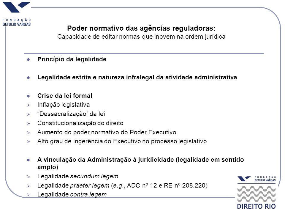 Princípio da legalidade Legalidade estrita e natureza infralegal da atividade administrativa Crise da lei formal Inflação legislativa Dessacralização