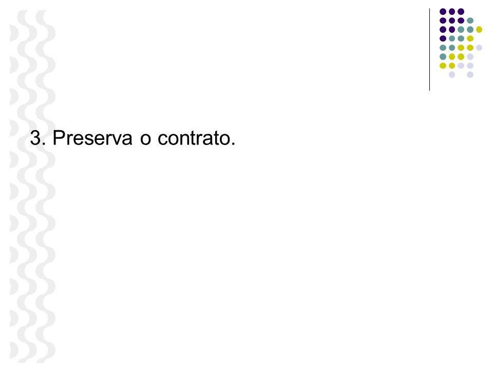 3. Preserva o contrato.