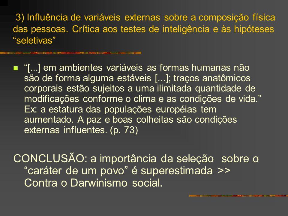3) Influência de variáveis externas sobre a composição física das pessoas. Crítica aos testes de inteligência e às hipóteses seletivas [...] em ambien