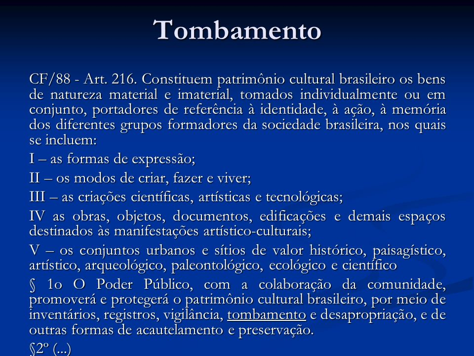 Tombamento CF/88 - Art.216.