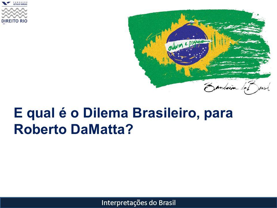 Cidadania – a questão da cidadania em um universo relacional Roberto DaMatta Interpretações do Brasil Dilema Brasileiro Não há brasileiro que não conheça o valor das relações sociais e que não as tenha utilizado como instrumentos de solução de problemas ao longo da sua vida.