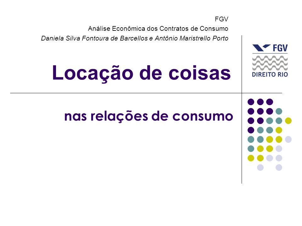 Locação de coisas FGV Análise Econômica dos Contratos de Consumo Daniela Silva Fontoura de Barcellos e Antônio Maristrello Porto nas relações de consu