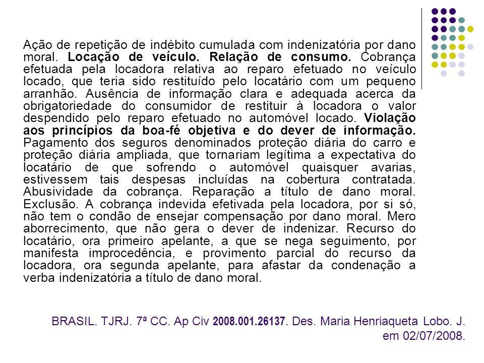 Ação de repetição de indébito cumulada com indenizatória por dano moral. Locação de veículo. Relação de consumo. Cobrança efetuada pela locadora relat
