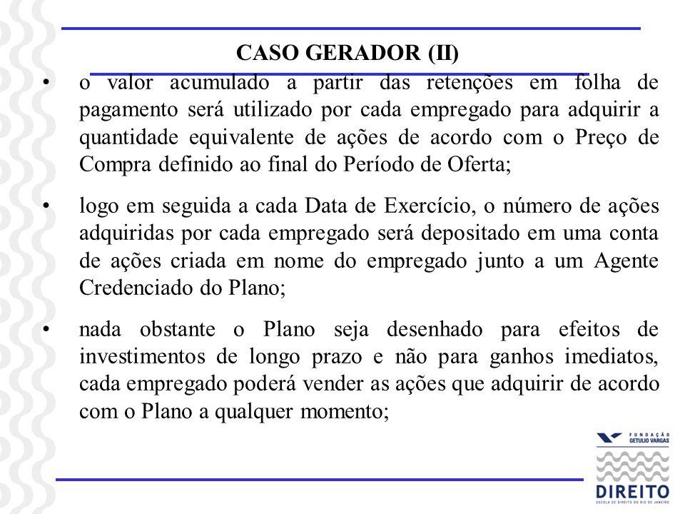 CASO GERADOR (II) o valor acumulado a partir das retenções em folha de pagamento será utilizado por cada empregado para adquirir a quantidade equivale