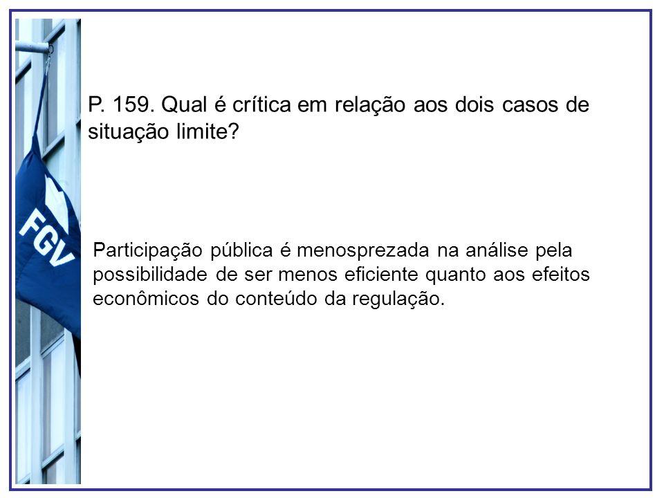 P. 159. Qual é crítica em relação aos dois casos de situação limite? Participação pública é menosprezada na análise pela possibilidade de ser menos ef