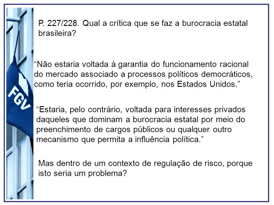 P. 227/228. Qual a crítica que se faz a burocracia estatal brasileira? Não estaria voltada à garantia do funcionamento racional do mercado associado a