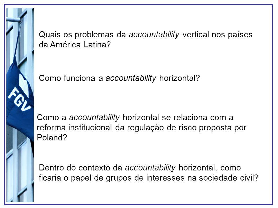 Quais os problemas da accountability vertical nos países da América Latina? Como funciona a accountability horizontal? Como a accountability horizonta