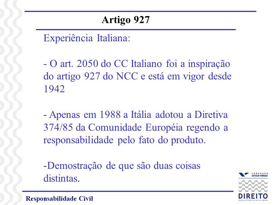 Responsabilidade Civil Artigo 927 Caso Schiaratura - Pedido de Aplicação do artigo 2050 do CC Italiano a um caso de dano atribuído a fato do produto - cigarro - Afastamento da aplicação do ar.