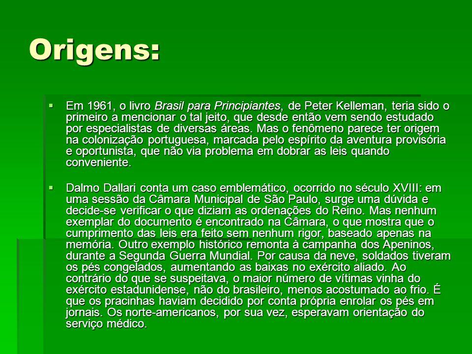 Origens: Em 1961, o livro Brasil para Principiantes, de Peter Kelleman, teria sido o primeiro a mencionar o tal jeito, que desde então vem sendo estud