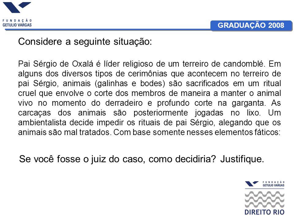 GRADUAÇÃO 2008 Considere a seguinte situação: Pai Sérgio de Oxalá é líder religioso de um terreiro de candomblé. Em alguns dos diversos tipos de cerim