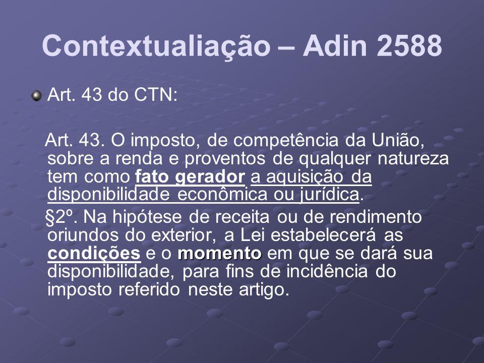 Art. 43 do CTN: Art. 43. O imposto, de competência da União, sobre a renda e proventos de qualquer natureza tem como fato gerador a aquisição da dispo