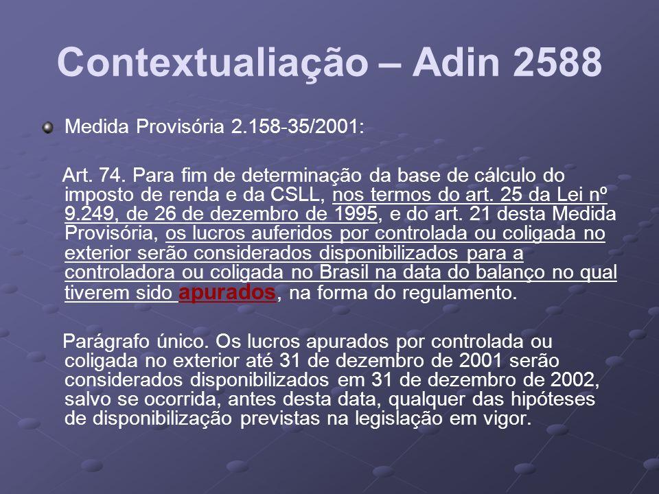 Medida Provisória 2.158-35/2001: Art. 74. Para fim de determinação da base de cálculo do imposto de renda e da CSLL, nos termos do art. 25 da Lei nº 9