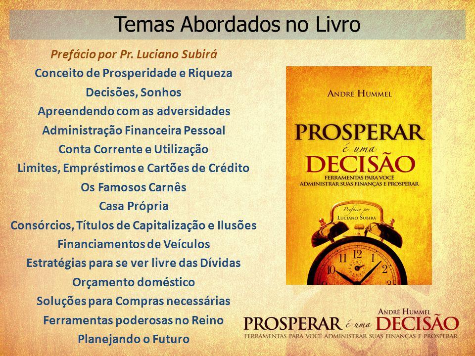 Prefácio por Pr. Luciano Subirá Conceito de Prosperidade e Riqueza Decisões, Sonhos Apreendendo com as adversidades Administração Financeira Pessoal C