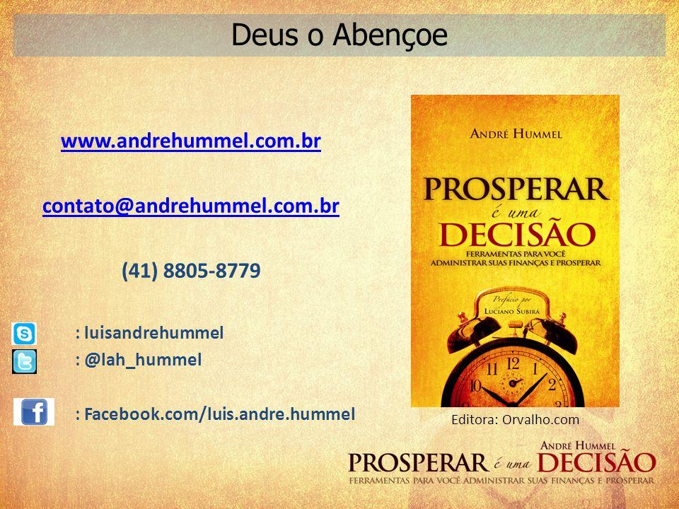 www.andrehummel.com.br contato@andrehummel.com.br (41) 8805-8779 : luisandrehummel : @lah_hummel : Facebook.com/luis.andre.hummel Deus o Abençoe Edito