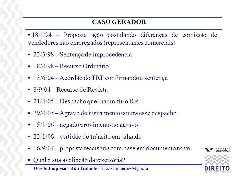 Direito Empresarial do Trabalho - Luiz Guilherme Migliora CASO GERADOR 18/1/94 – Proposta ação postulando diferenças de comissão de vendedores não emp