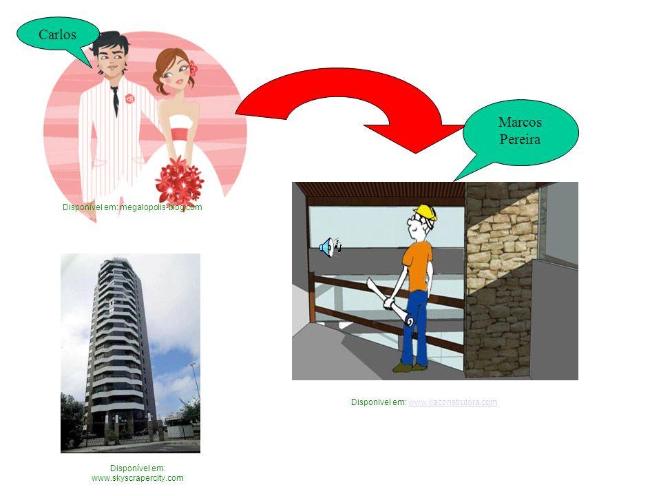Carlos Marcos Pereira Disponivel em: www.jlaconstrutora.comwww.jlaconstrutora.com Disponível em: megalopolis-blog.com Disponível em: www.skyscrapercity.com