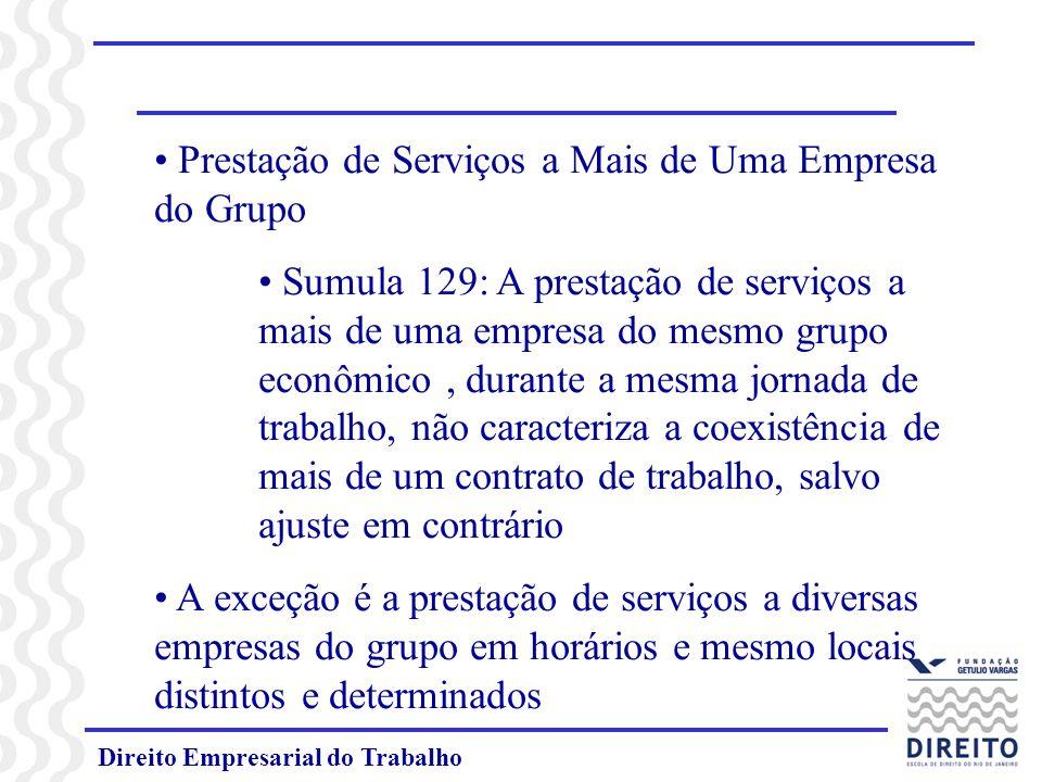 Direito Empresarial do Trabalho Prestação de Serviços a Mais de Uma Empresa do Grupo Sumula 129: A prestação de serviços a mais de uma empresa do mesm