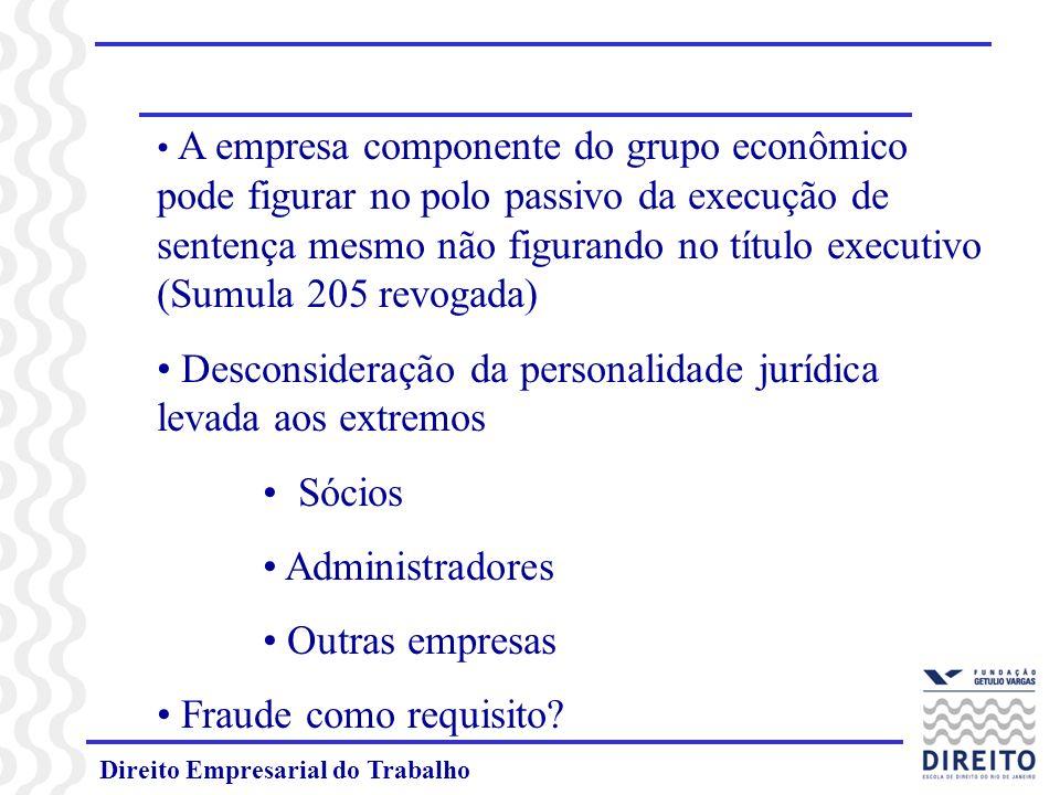 Direito Empresarial do Trabalho A empresa componente do grupo econômico pode figurar no polo passivo da execução de sentença mesmo não figurando no tí