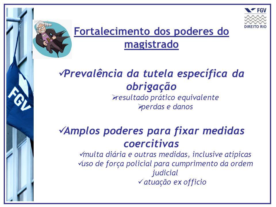 Fortalecimento dos poderes do magistrado Prevalência da tutela específica da obrigação resultado prático equivalente perdas e danos Amplos poderes par