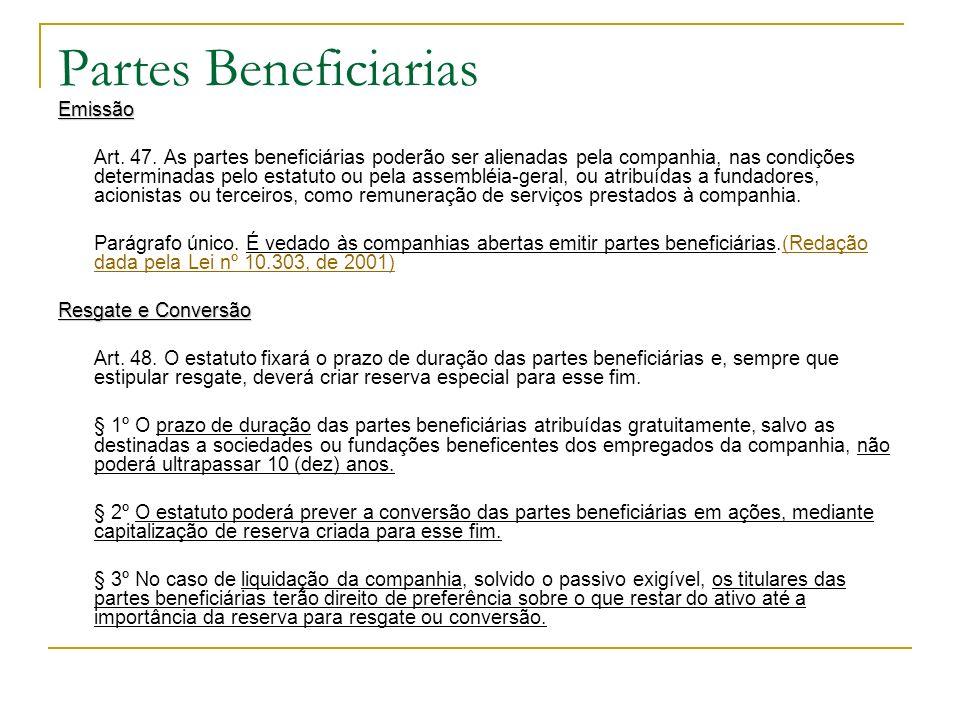 Partes Beneficiarias Emissão Art. 47. As partes beneficiárias poderão ser alienadas pela companhia, nas condições determinadas pelo estatuto ou pela a