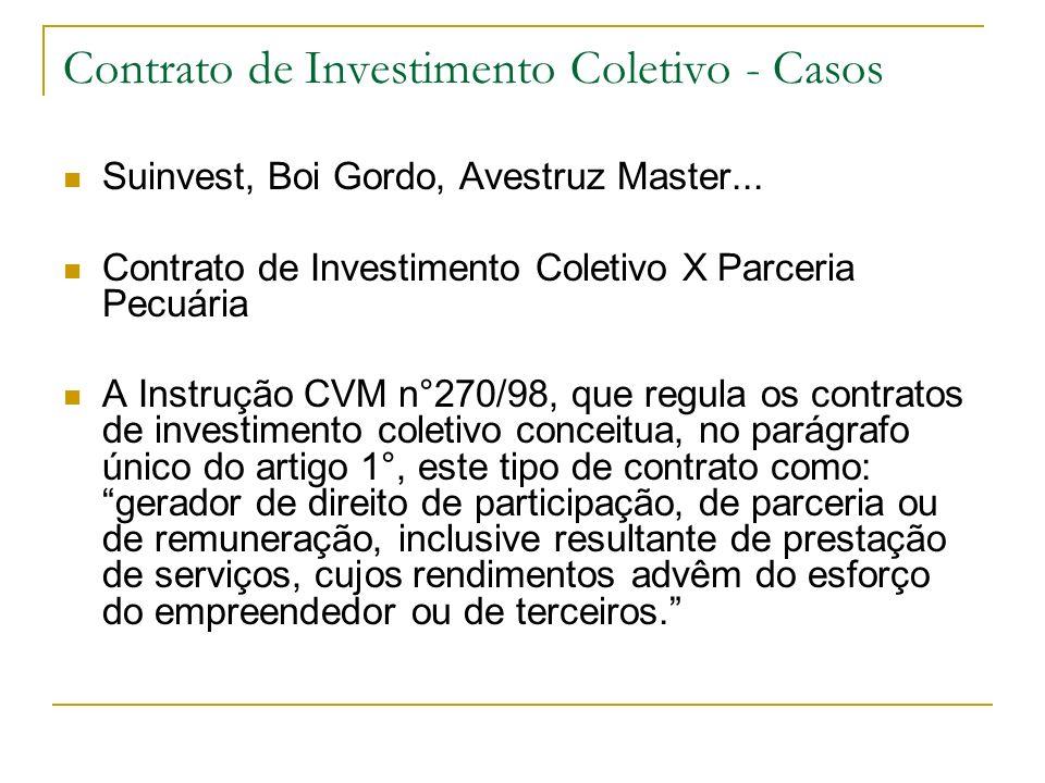Contrato de Investimento Coletivo - Casos Suinvest, Boi Gordo, Avestruz Master... Contrato de Investimento Coletivo X Parceria Pecuária A Instrução CV