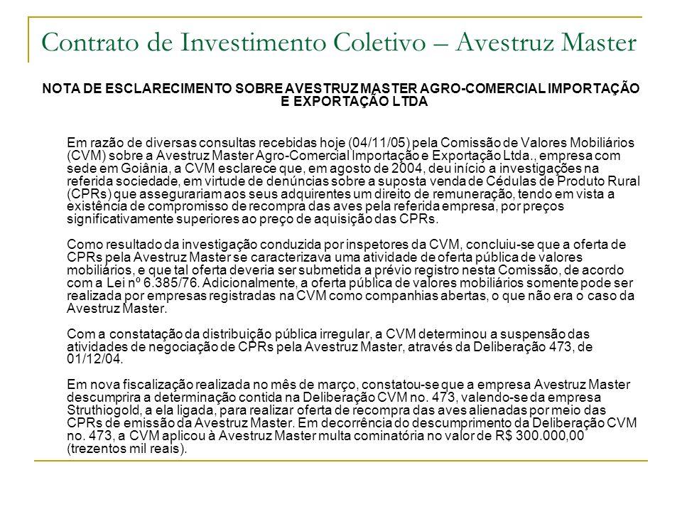 Contrato de Investimento Coletivo – Avestruz Master NOTA DE ESCLARECIMENTO SOBRE AVESTRUZ MASTER AGRO-COMERCIAL IMPORTAÇÃO E EXPORTAÇÃO LTDA Em razão