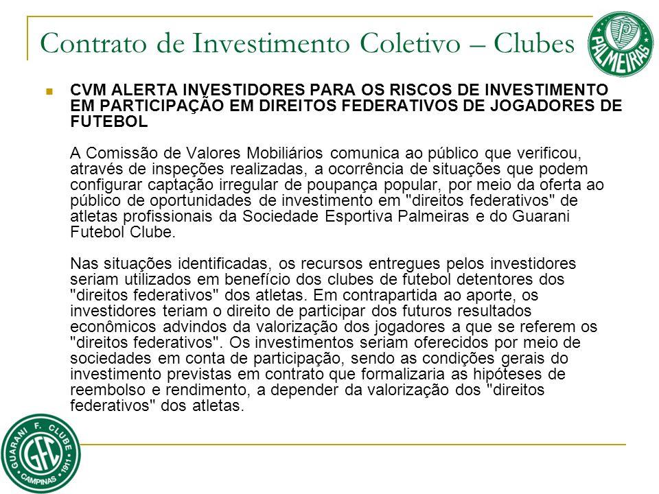 Contrato de Investimento Coletivo – Clubes CVM ALERTA INVESTIDORES PARA OS RISCOS DE INVESTIMENTO EM PARTICIPAÇÃO EM DIREITOS FEDERATIVOS DE JOGADORES